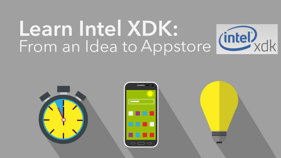 Learn Intel XDK – From Idea to App Store