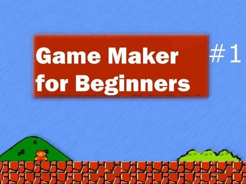 Game Maker for Beginners
