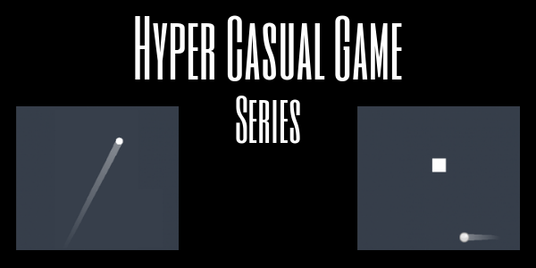 How to Create a Hyper Casual Game for Android – Part 1