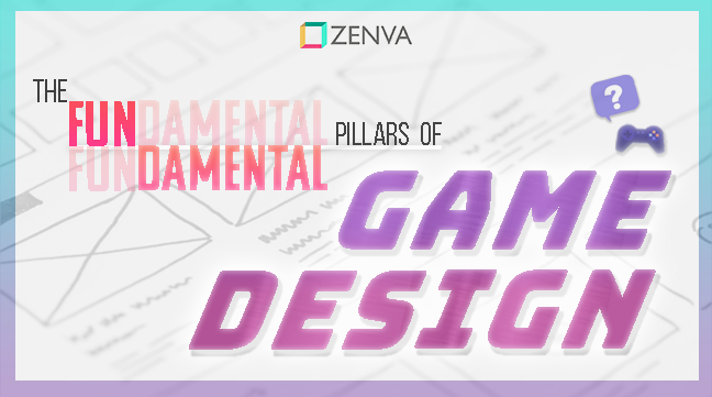Understanding the Fundamental Pillars of Game Design